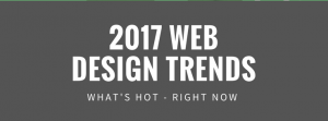 Web Design trends - 2017 Whats hot right now